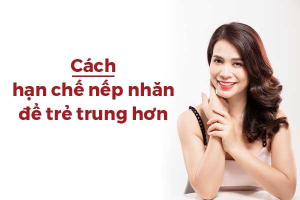 Cach_Han_Che_Nep_Nhan_Tren_Mat_Giup_Ban_Tre_Trung_Hon